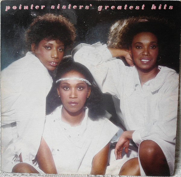 Pointer Sisters ‎– Pointer Sisters' Greatest Hits - 1982-Rock, Funk / Soul (vinyl)