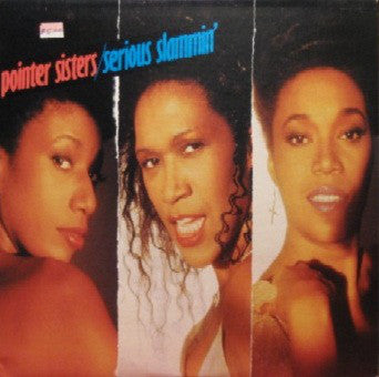 Pointer Sisters ‎– Serious Slammin' - 1988 - RnB/Swing, House, Downtempo, Soul, Funk  (Vinyl)