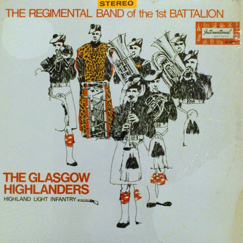 The Regimental Band Of The 1st Battalion, The Glasgow Highlanders, Highland Light Infantry ‎– The Glasgow Highlanders Highland Light Infantry - brass & military (vinyl)