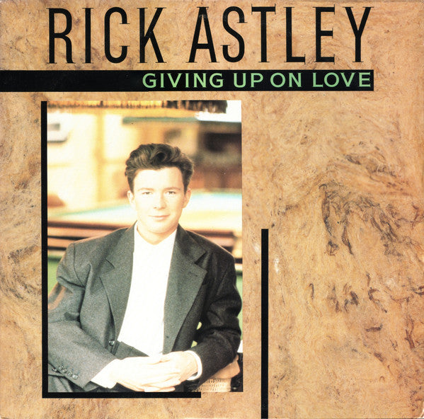 "Rick Astley ‎– Giving Up On Love -1989-  Synth-pop  Vinyl, 12"", Maxi-Single, 33 ⅓ RPM"