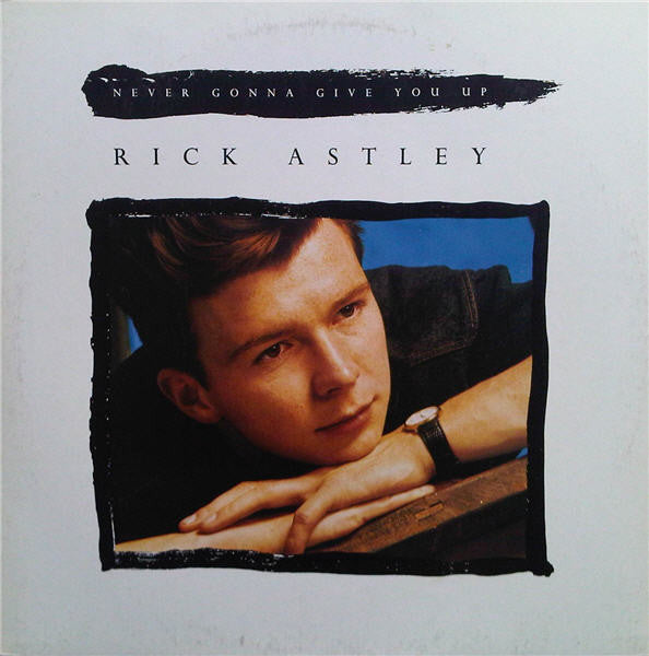 "Rick Astley ‎– Never Gonna Give You Up -1987  Vinyl, 12"", 33 ⅓ RPM, Maxi-Single pop"