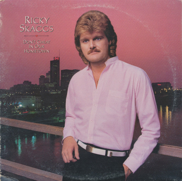 Ricky Skaggs ‎– Don't Cheat In Our Hometown - 1983- Folk, Country (vinyl)