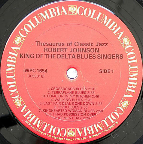 Robert Johnson ‎– King Of The Delta Blues Singers - 1987- Delta Blues ( CLEARANCE VINYL ) NO COVER