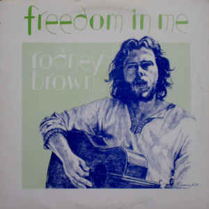 Rodney Brown ‎– Freedom In Me - 1977 Folk (Rare Vinyl)