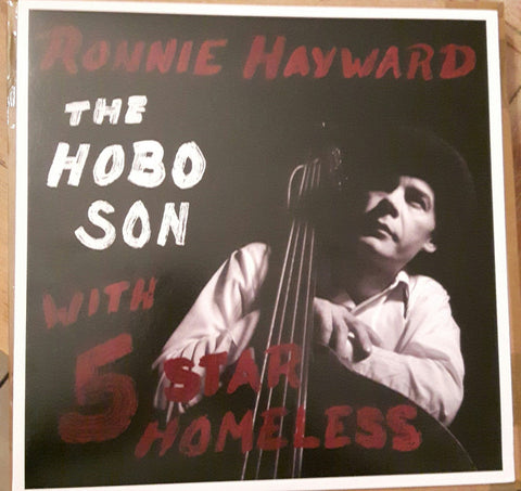 Ronnie Hayward -The Hobo Son - with Five Star Homeless-2009 Rock, Blues , Rockabilly  (SEALED VINYL)