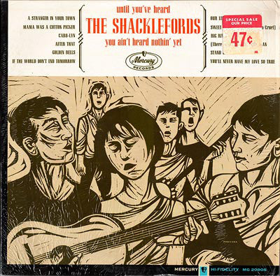 Shacklefords ‎– Until You've Heard The Shacklefords You Ain't Heard Nothing Yet - 1963 Folk (Rare Vinyl)