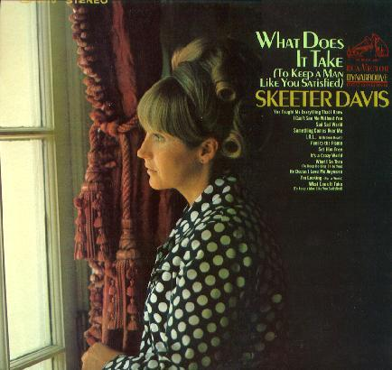 Skeeter Davis ‎– What Does It Take (To Keep A Man Like You Satisfied) 1967- Country ( vinyl)