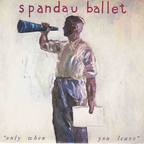 "Spandau Ballet ‎– Only When You Leave -1984- Electronic, Pop Vinyl, 7"", 45 RPM, Single,"