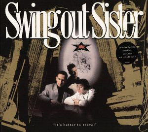 Swing Out Sister ‎– It's Better To Travel -1987-  Downtempo, Jazzdance, Synth-pop (clearance vinyl) *Overstocked