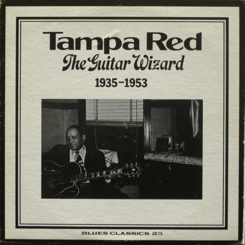Tampa Red ‎– The Guitar Wizard: 1935-1953 - 1974- Blues (vinyl)