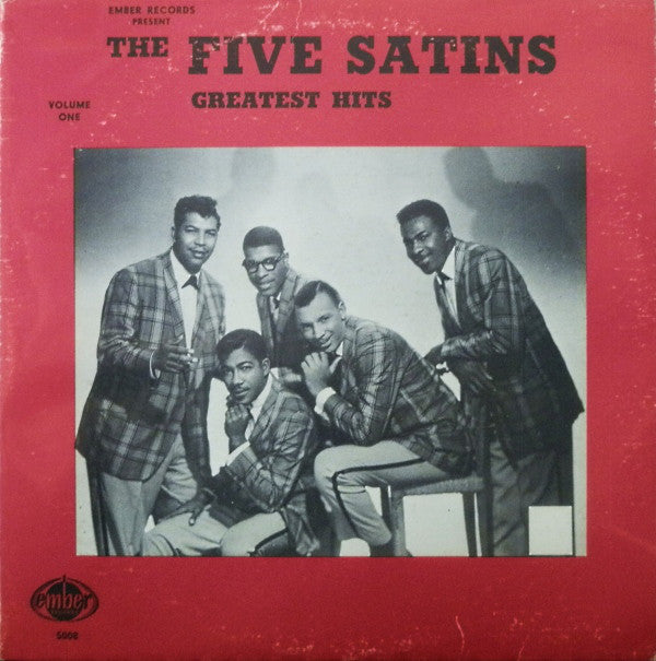 The Five Satins ‎– Ember Records Present The Five Satins Greatest Hits Volume 1 - Doo Wop (Rare Vinyl)