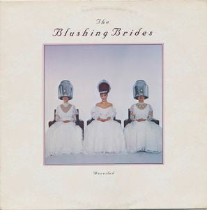 The Blushing Brides -Unveiled ( Clearance Vinyl )