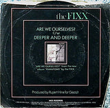 "The Fixx ‎– Are We Ourselves? / Deeper And Deeper - 1984-New Wave, Synth-pop - Vinyl, 7"", Single"