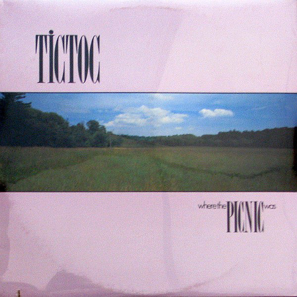 Tictoc ‎– Where The Picnic Was -1983-Synth - pop (vinyl)