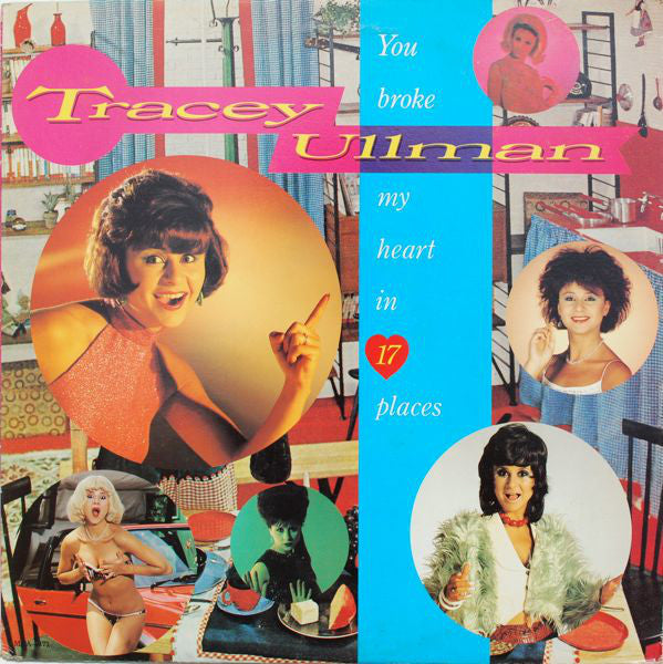 Tracey Ullman ‎– You Broke My Heart In 17 Places - 1983-Doo Wop, Pop Rock, Synth-pop, Vocal (vinyl)