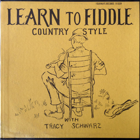 Tracy Schwarz ‎– Learn To Fiddle Country Style With Tracy Schwarz -1965- Non-Music, Folk, Country ,Education, Bluegrass, Spoken Word (vinyl)