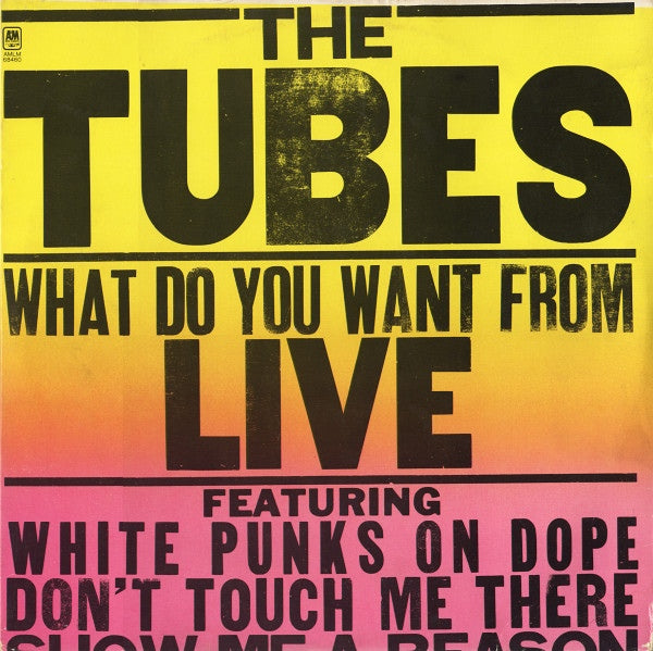 Tubes , The ‎– What Do You Want From Live - 2 lps - 1978 - Punk, Glam (vinyl)