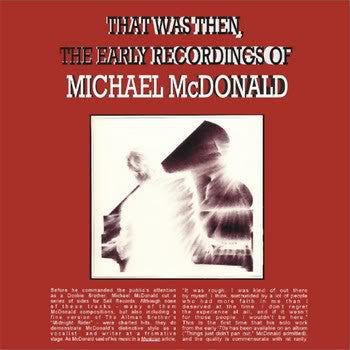 Michael McDonald - That Was Then ,The Early Recordings