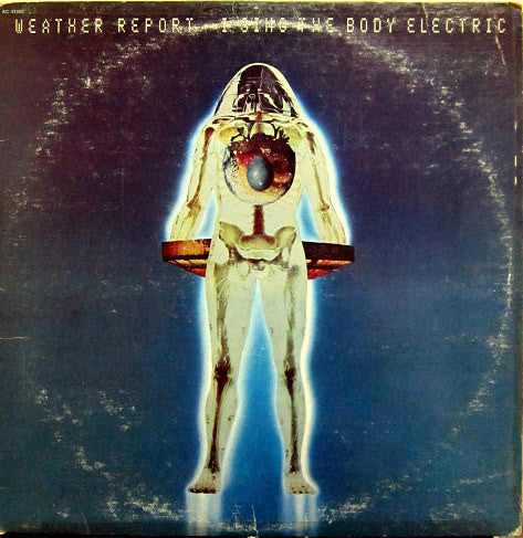 Weather Report ‎– I Sing The Body Electric -1972 Jazz Fusion (vinyl)