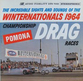 Winternationals 1964 Championship Drag Races Pomona-1964- Field Recording, Special Effects (vinyl)