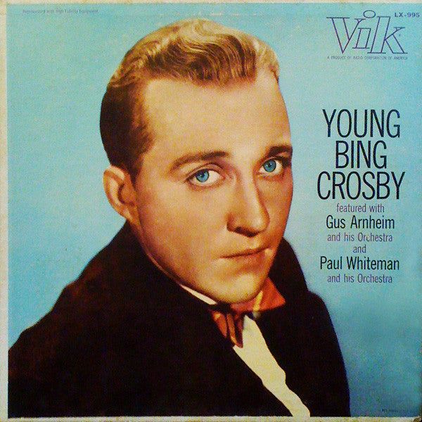 Bing Crosby Featured With Gus Arnheim And His Orchestra And Paul Whiteman And His Orchestra ‎– Young Bing Crosby -1957 Jazz Vocal (vinyl)
