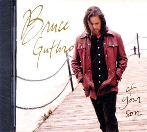 Bruce Guthro - Of Your Son (music cd)