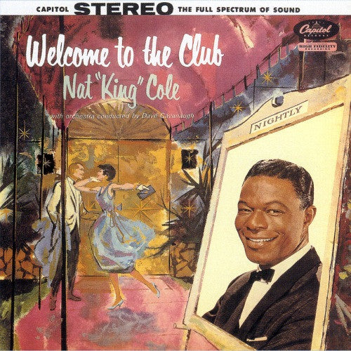 "Nat ""King"" Cole* With Orchestra Conducted By Dave Cavanaugh* ‎– Welcome To The Club (Clearance Vinyl)"