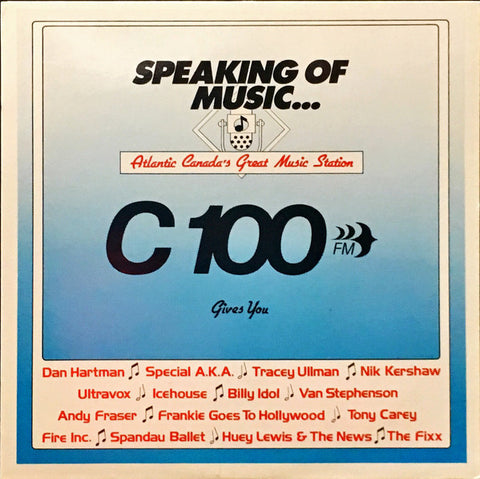 Speaking Of Music... Atlantic Canada's Great Music Station C 100 FM Gives You - Ultravox,Idol,Fixx + ( Mint Vinyl )
