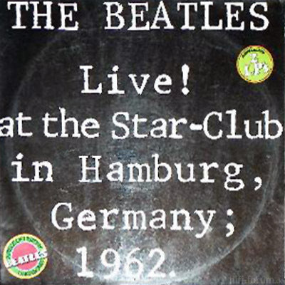 Beatles , The - Live! At The Star - Club In Hamburg; 1962 (2-LP Set)