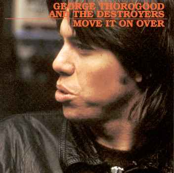 George Thorogood - Move It On Over -1978 Blues Rock, Modern Electric Blues (Clearance vinyl) Overstocked *
