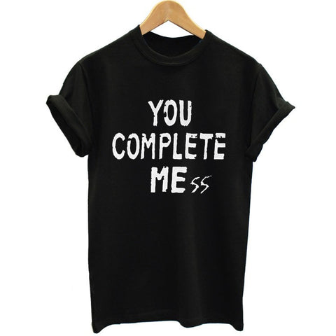 You Complete Mess Tshirt
