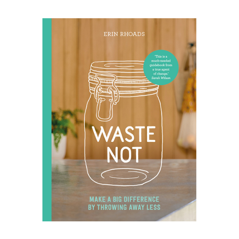 Hardie Grant | Waste Not | Shut the Front Door