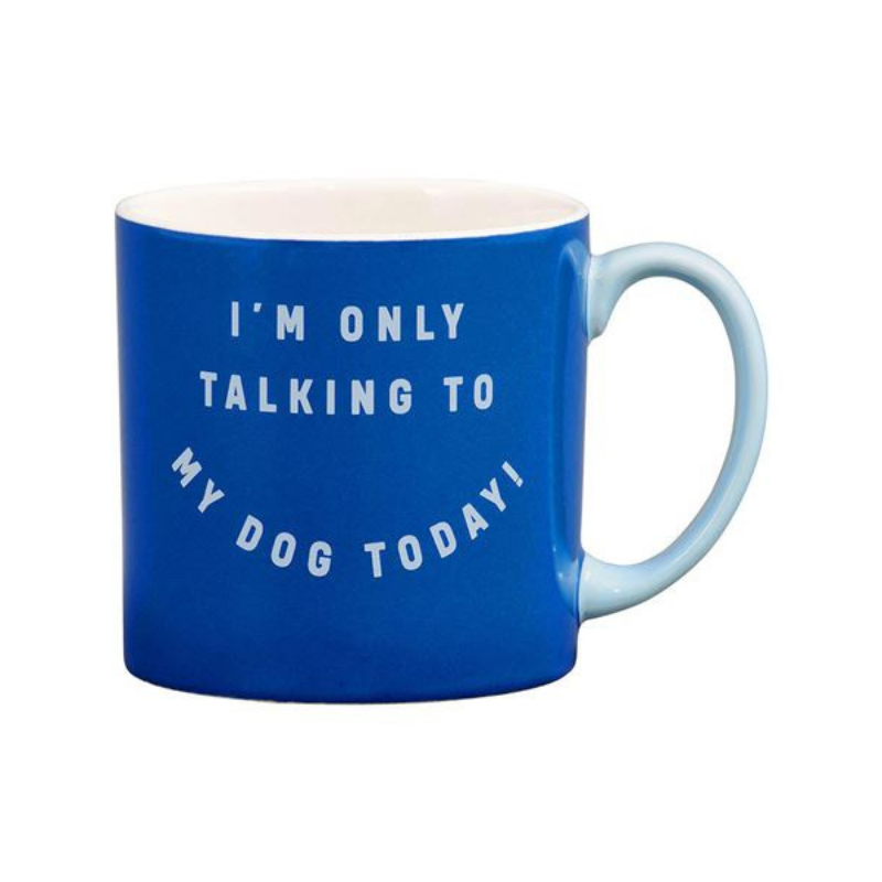 Wild & Woffy | Ceramic Mug - I'm Only Talking to My Dog Today | Shut the Front Door