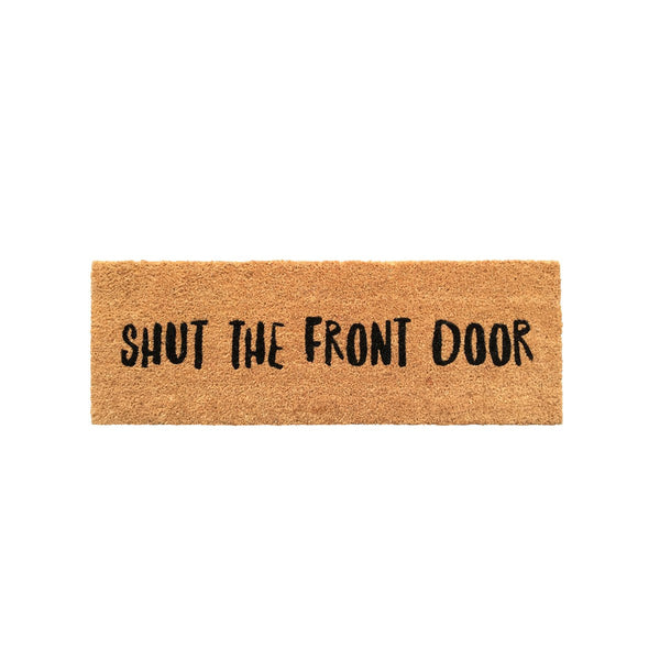 General Eclectic | Doormat Shut The Front Door | Shut the Front Door