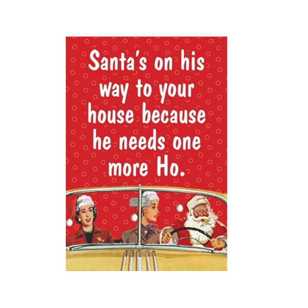 Kiss Me Kwik | Christmas Card - Santas Ho | Shut the Front Door