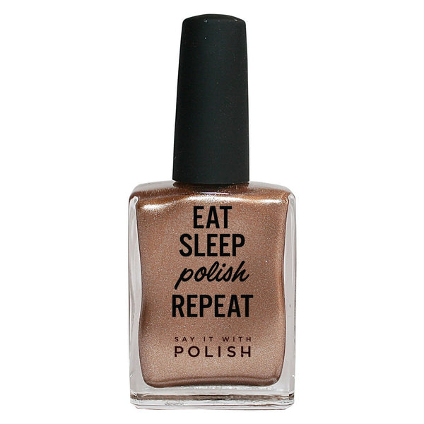 Say It With Polish | EAT SLEEP POLISH REPEAT - Wine & shine Rose Gold | Shut the Front Door