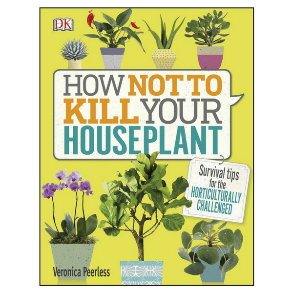 Not specified | How Not To Kill Your House Plants | Shut the Front Door