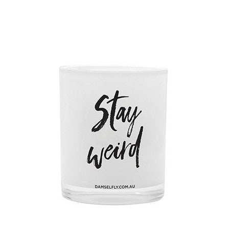 Damselfly | Quote Candle Stay Weird White Nariel | Shut the Front Door