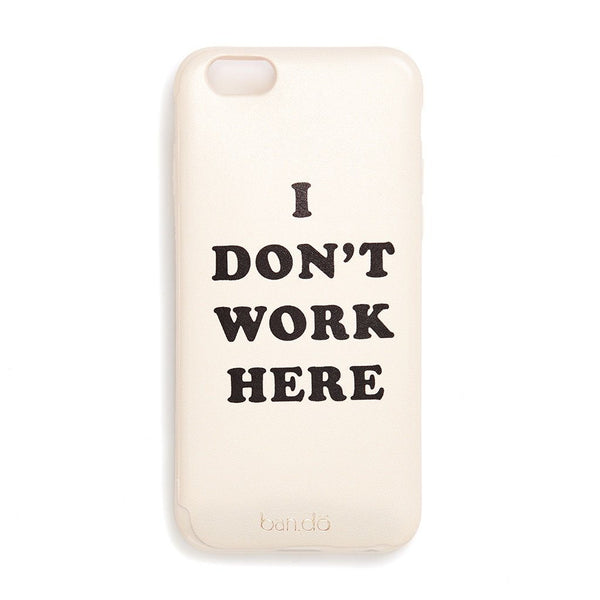 ban.do | iPhone 7 Case Leatherette - I Don't Work Here *PREORDER* | Shut the Front Door
