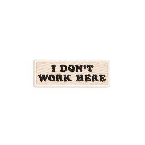 ban.do | I Don't Work Here Patch  *PREORDER* | Shut the Front Door