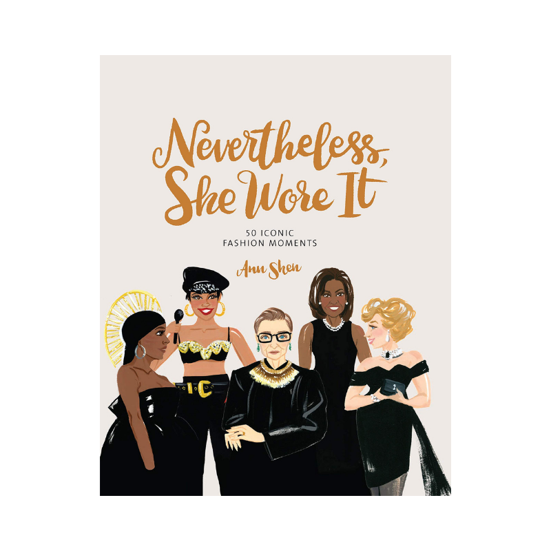 Chronicle Books | Nevertheless She Wore It: 50 Iconic Fashion | Shut the Front Door