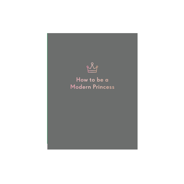 Hardie Grant | How to Be a Modern Princess | Shut the Front Door