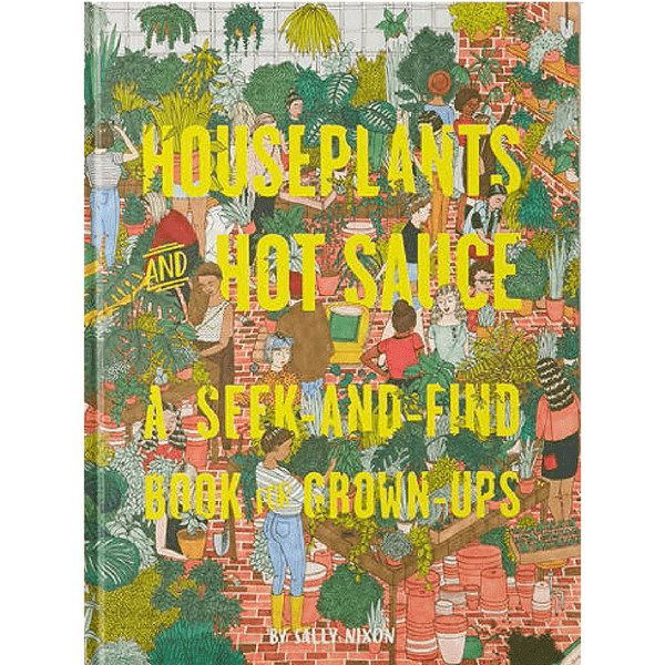 Chronicle Books | Houseplants and Hot Sauce | Shut the Front Door