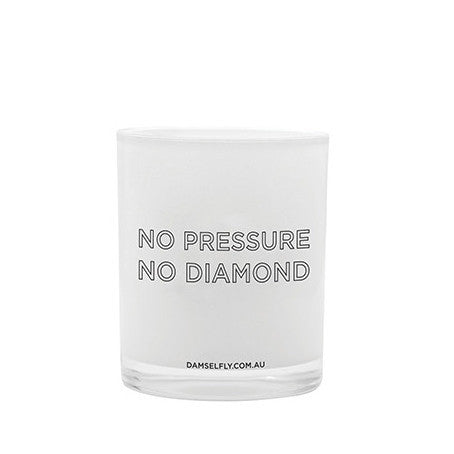 Damselfly | Quote Candle No Pressure No Diamond White Nariel | Shut the Front Door