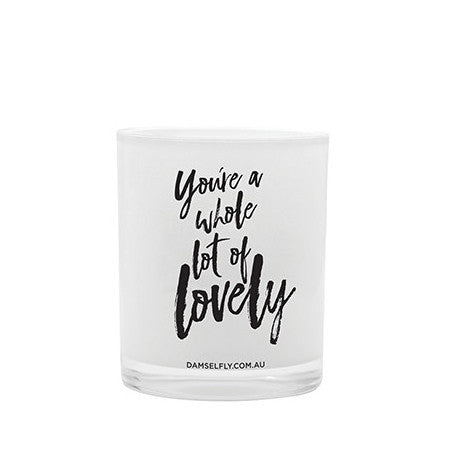 Damselfly | Quote Candle You're a Whole lot of Lovely White Nariel | Shut the Front Door