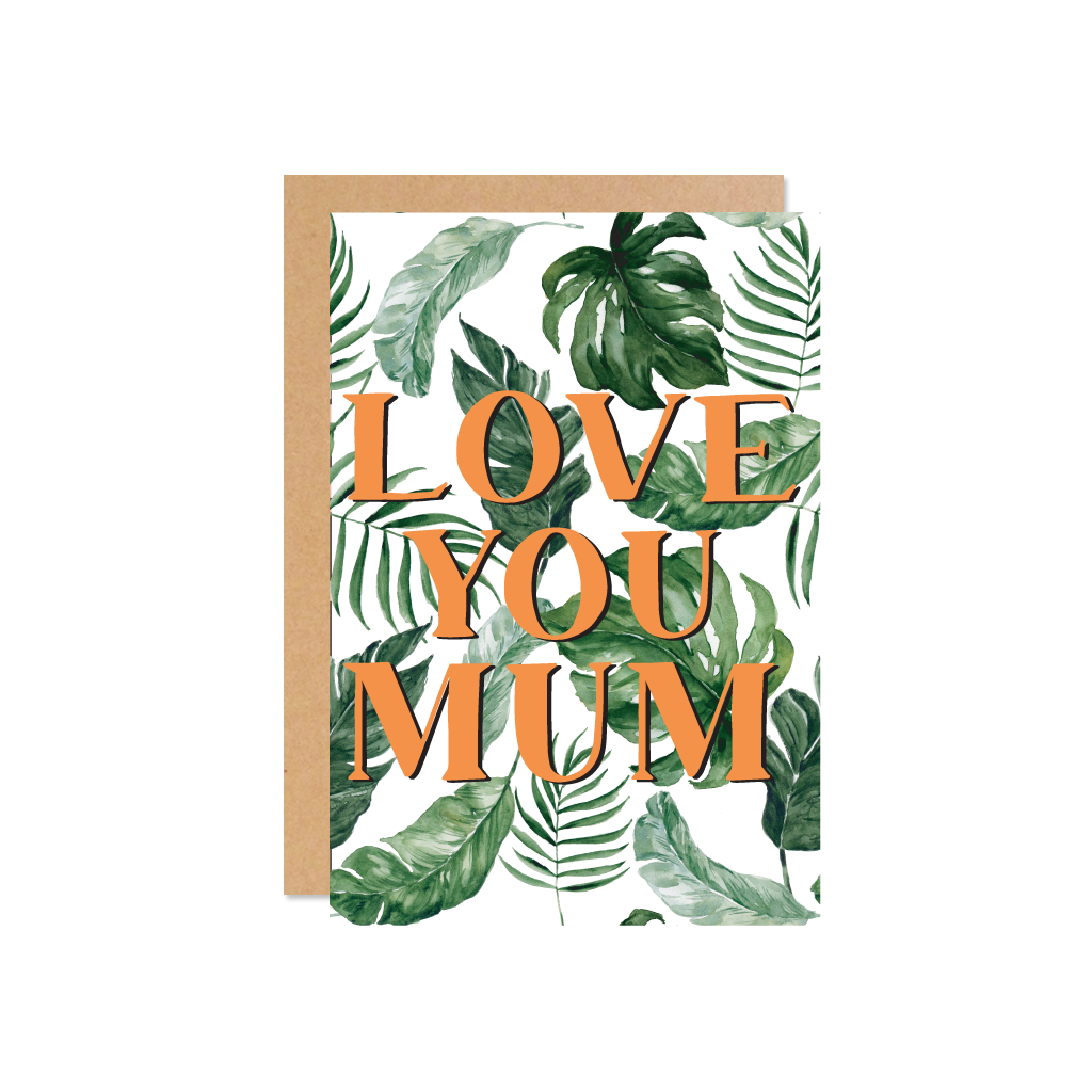 The Wild Ones | Card Love You Mum Leaf | Shut the Front Door