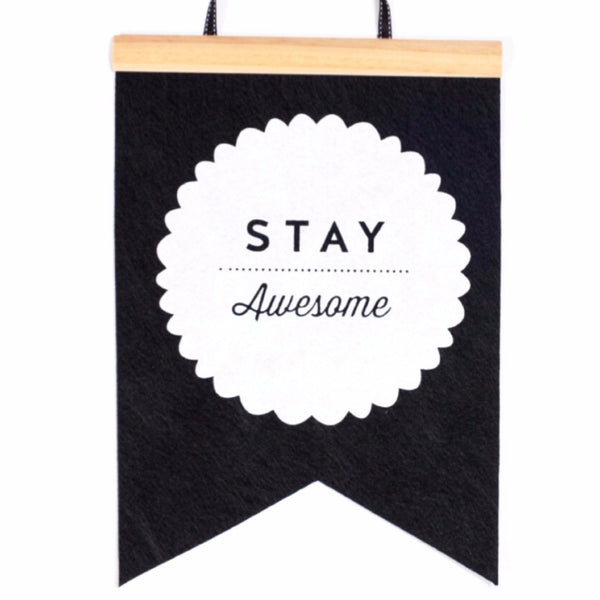 Toodles Noodles | Felt Banner Stay Awesome | Shut the Front Door