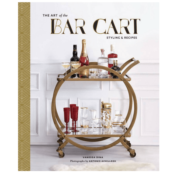 Chronicle Books | The Art of the Bar Cart | Shut the Front Door