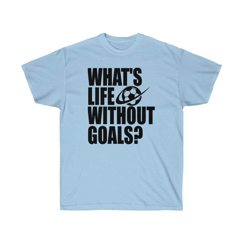 Printify T-Shirt Light Blue / S Life Without Goals Graphic Tee