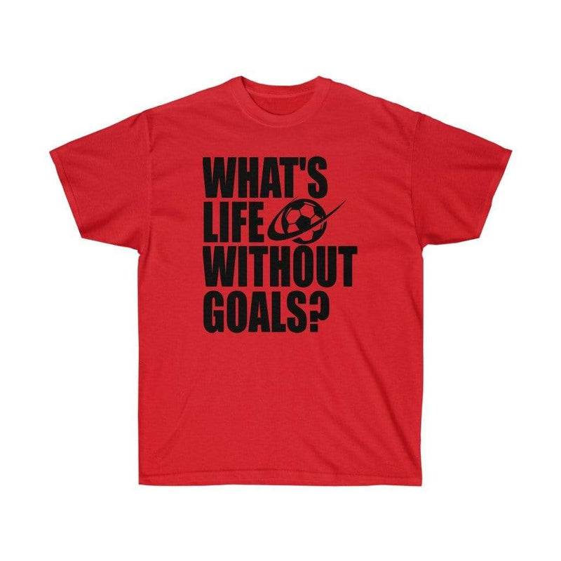 Printify T-Shirt Red / S Life Without Goals Graphic Tee